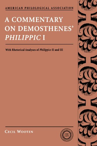 A Commentary on Demosthenes' Philippic I: With Rhetorical Analyses of Philippics II and III (American Philological Assoc