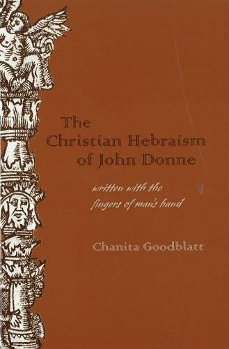 The Christian Hebraism of John Donne: Written with the Fingers of Man's Hand (Medieval & Renaissance Literary Studies)