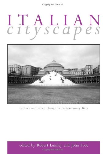 Italian Cityscapes: Culture and urban change in contemporary Italy (None)