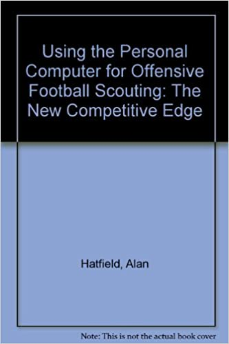 Using the Personal Computer for Offensive Football Scouting: The New Competitive Edge