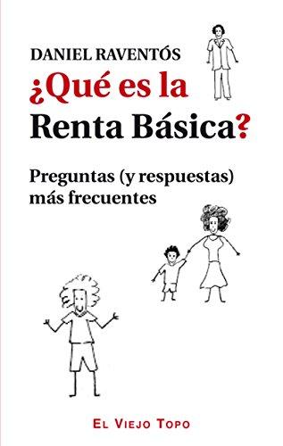 ¿Qué es la renta básica?. Preguntas (y respuestas) más frecuentes (Spanish Edition)
