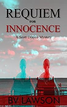 Requiem for Innocence: A Scott Drayco Mystery (Scott Drayco Mystery Series Book 2) by [Lawson, BV]