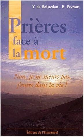 Boîte à livres électroniques: Prières face à la mort by Bernard Peyrous,Yves de Boisredon PDF 2914083017