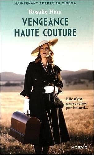 Vengeance haute couture - Rosalie Ham 2016