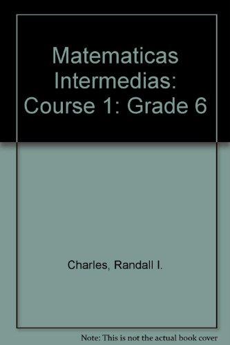 Matematicas Intermedias: Course 1: Grade 6