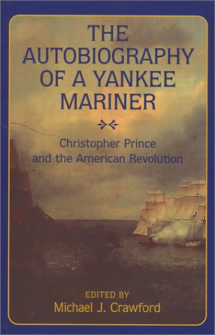 Download Autobiography of a Yankee Mariner: Christopher Prince and the American Revolution PDF
