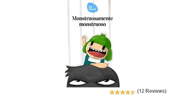 Monstruosamente monstruoso eBook: Ed Shark: Amazon.es: Tienda Kindle