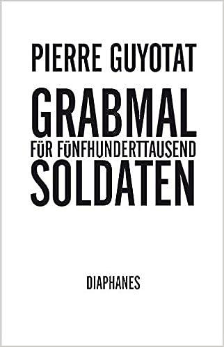 Pierre Guyotat: Grabmal für fünfhunderttausend Soldaten; Gay-Bücher alphabetisch nach Titeln