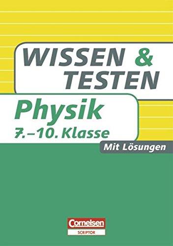 Wissen und Testen - Physik: 7.-10. Schuljahr - Buch mit Lösungen
