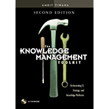 The Knowledge Management Toolkit: Orchestrating IT, Strategy, and Knowledge Platforms (2nd Edition)