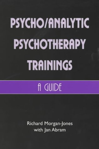 Read Online Psychoanalytic Psychotherapy Trainings : A Guide PDF