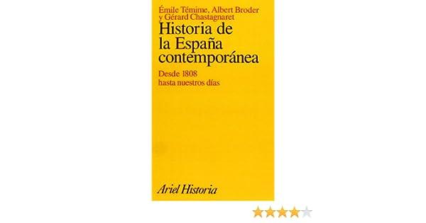 Historia de la España contemporánea, desde 1808 hasta nuestros ...