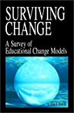img - for Surviving Change: A Survey of Educational Change Models book / textbook / text book