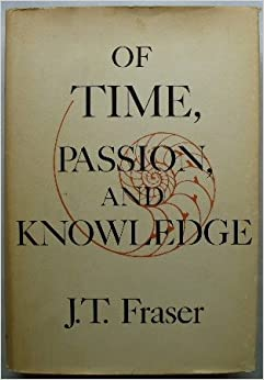 Book Of time, passion, and knowledge: Reflections on the strategy of existence