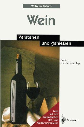Wein: Verstehen und genießen Gebundenes Buch – 8. Oktober 1999 Wilhelm Flitsch Springer 3540662731 Getränke