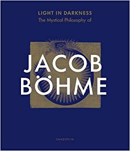 Image result for Brink, Claudia, and Lucinda Martin. Light in Darkness. The Mystical Philosophy of Jacob Böhme. Dresden: Michel Sandstein, 2019.