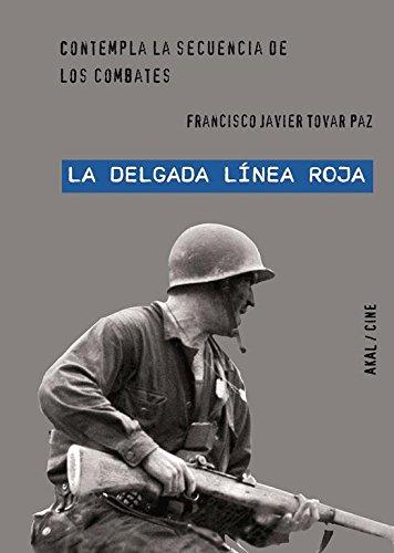 'La delgada línea roja' de Terence Malick (Cine) Tapa blanda – 1 feb 2012 Francisco Javier Tovar Paz Ediciones Akal S.A. 844602764X