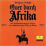 Quer durch Afrika. Die Erstdurchquerung der Sahara vom Mittelmeer zum Golf von Guinea. 1865-1876: Alte abenteuerliche Reiseberichte. Lesung