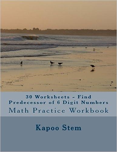 Lataa ilmaisia kirjoja ipad yahoo 30 Worksheets - Find Predecessor of 6 Digit Numbers: Math Practice Workbook (30 Days Math Number Before Series) (Volume 6) 1511897171 by Kapoo Stem PDF