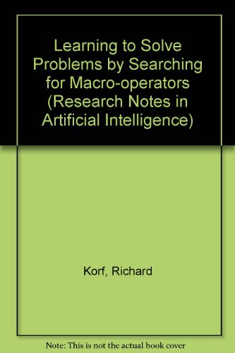 Learning To Solve Problems By Searching For Macro-Operators (Research Notes In Artificial Intelligence, Vol 5)