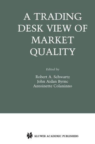 Antoinette Desk (A Trading Desk View of Market Quality (Zicklin School of Business Financial Markets Series))