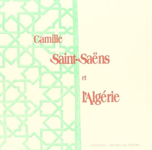 Camille Saint-Saëns et l'Algérie