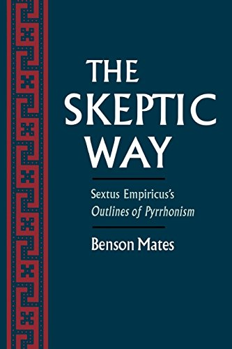 The Skeptic Way: Sextus Empiricus's Outlines of Pyrrhonism by Oxford University Press, USA
