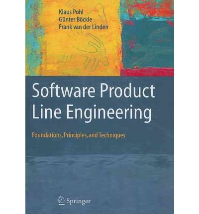 [(Software Product Line Engineering: Foundations, Principles and Techniques )] [Author: Klaus Pohl] [Jan-2011]
