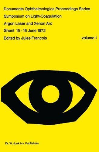 Symposium on Light-Coagulation: Argon Laser and Xenon Arc (Documenta Ophthalmologica Proceedings Series Book 1)