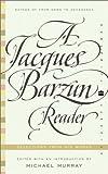 A Jacques Barzun Reader, Jacques Barzun, 0060935421