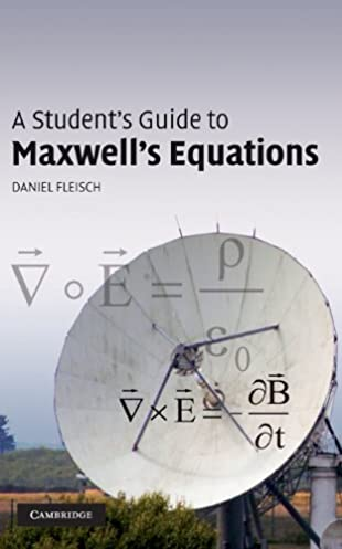 a student s guide to maxwell s equations student s guides 1 rh amazon com a student guide to maxwell's equations podcasts a student's guide to maxwell's equations daniel fleisch