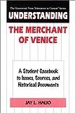 Understanding the Merchant of Venice, Jay L. Halio, 0313310114