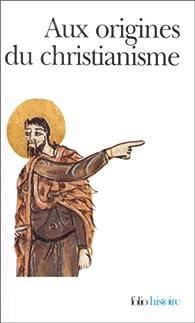 Aux origines du christianisme par Pierre Geoltrain