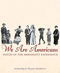 We Are Americans: Voices Of The Immigrant Experience