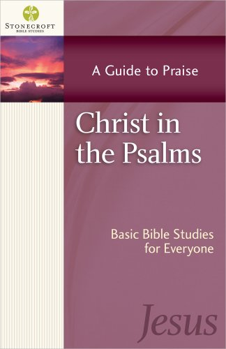 Christ in the Psalms: A Guide to Praise (Stonecroft Bible Studies)