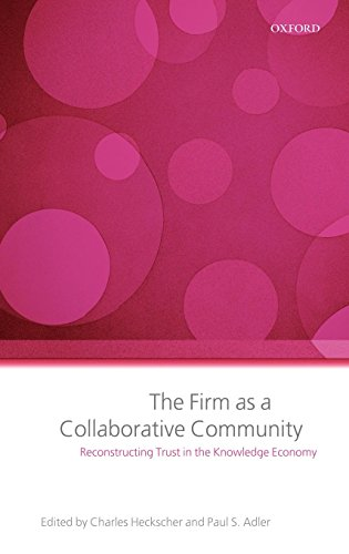 The Firm as a Collaborative Community: The Reconstruction of Trust in the Knowledge Economy by Oxford University Press
