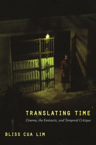 Translating Time: Cinema, the Fantastic, and Temporal Critique (a John Hope Franklin Center Book) (Asian Cinema)