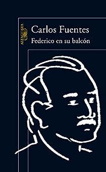 Federico en su balcón par Carlos Fuentes