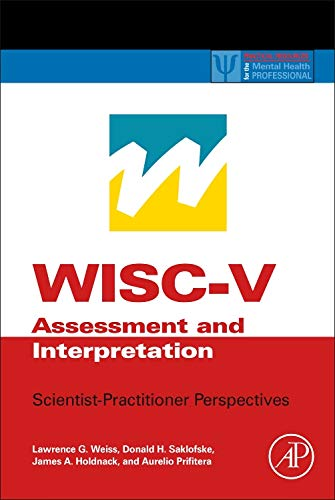 WISC-V Assessment and Interpretation: Scientist-Practitioner Perspectives (Practical Resources for the Mental Health Professional)