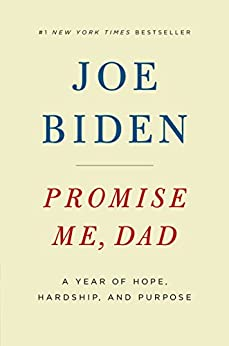 Promise Me, Dad: A Year of Hope, Hardship, and Purpose by [Biden, Joe]