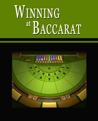 Winning at Baccarat: Baccarat Strategies to Consistently Win at Punto Banco or How to Win at Baccarats to Beat the Casino,...