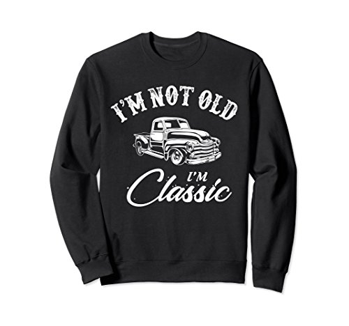 Hot Adult Sweatshirt - Unisex I'm Not Old I'm Classic Truck Sweatshirt Large Black