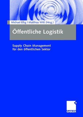 Öffentliche Logistik: Supply Chain Management für den öffentlichen Sektor (German Edition) Taschenbuch – 9. Oktober 2008 Michael Eßig Gabler Verlag 3834907812 Betriebswirtschaft
