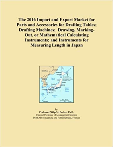 Book The 2016 Import and Export Market for Parts and Accessories for Drafting Tables; Drafting Machines; Drawing, Marking-Out, or Mathematical Calculating ... and Instruments for Measuring Length in Japan