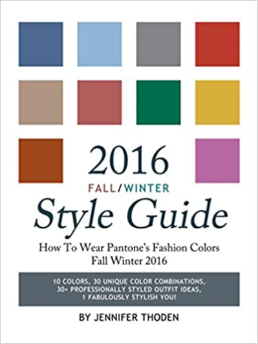 Download PDF 2016 Fall/Winter Style Guide - How To Wear Pantone's Fashion Colors Fall Winter 2016