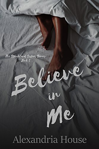(Believe in Me (Strickland Sisters Book 2))