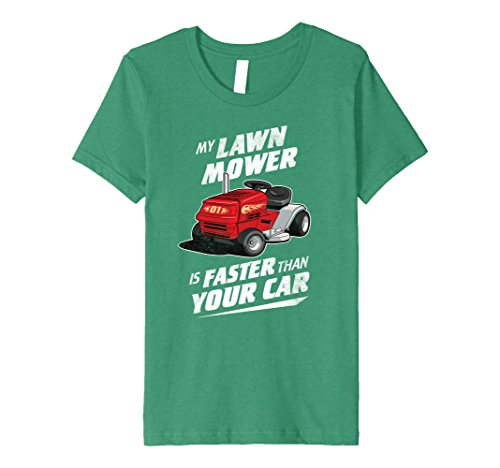 Price comparison product image Kids Lawn Mowing Shirt My Lawn Mower Is Faster Than Your Car 4 Kelly Green