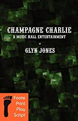 Champagne Charlie: A Music Hall Entertainment