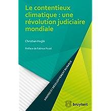 Le contentieux climatique : une révolution judiciaire mondiale (Droit(s) et développement durable) (French Edition)