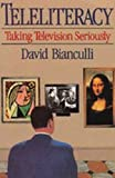 img - for Teleliteracy: Taking Television Seriously by David Bianculli (1992-05-24) book / textbook / text book